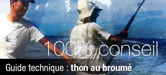 Guide technique pour la pêche du Thon au broumé (nouvelle version) !